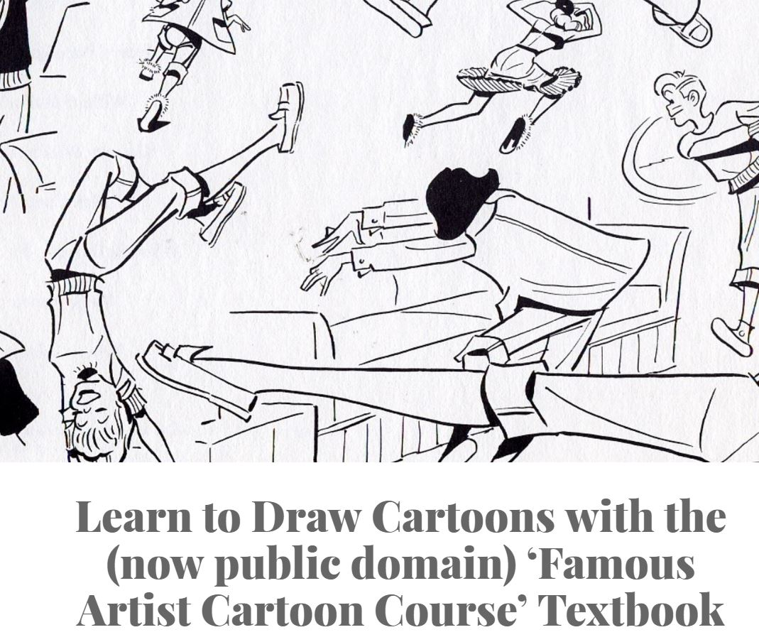 Screenshot of website: image of several hand-drawn cartoon figures, with title which reads: Learn to Draw Cartoons with the (now public domain) 'Famous Artist Cartoon Course' Textbook