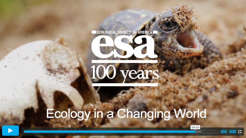 "ESA Centennial Video ""Ecology in a Changing World"""
